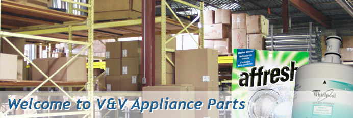 Welcome to V&V Appliance Parts